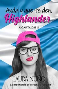 Anda y que te den, Highlander