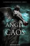 El ángel del caos. La profecía de las hermanas II