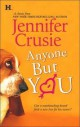 Jennifer Crusie - Anyone But You