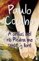 Paulo Coelho - A orillas del río Piedra me senté y lloré