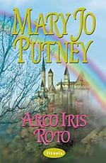 Mary Jo Putney - Arco iris roto