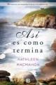 Kathleen MacMahon - Así es como termina