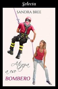 Atrapa a ese bombero