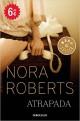 Nora Roberts - Atrapada