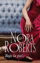Nora Roberts - Bajo la piel