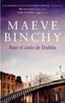 Maeve Binchy - Bajo el cielo de Dublín