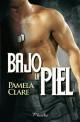 Pamela Clare - Bajo la piel