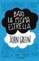 John Green - Bajo la misma estrella