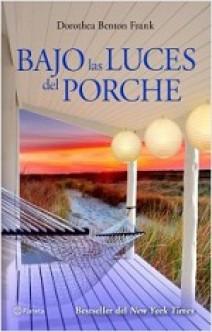 Dorothea Benton Frank - Bajo las luces del porche