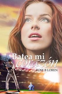 Rose B. Loren - Batea mi corazón
