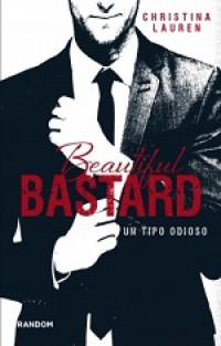 Beautiful Bastard. Un tipo odioso