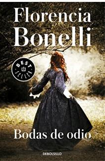 Florencia Bonelli - Bodas de odio