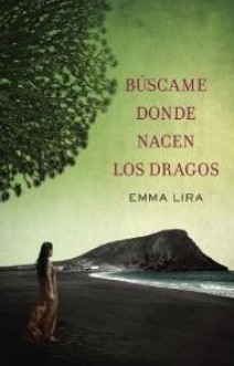 Emma Lira - Búscame donde nacen los dragos