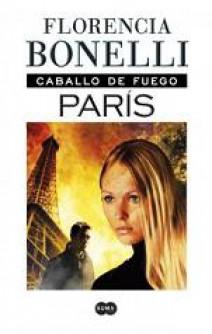 Florencia Bonelli - Caballo de fuego. París