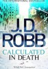 J.D. Robb - Calculated in death