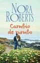 Nora Roberts - Cambio de rumbo