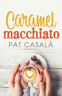 Pat Casalà - Caramel machiatto