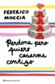 Federico Moccia - Perdona, pero quiero casarme contigo