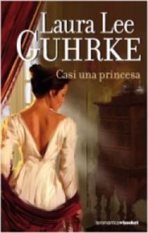 Laura Lee Guhrke - Casi una princesa