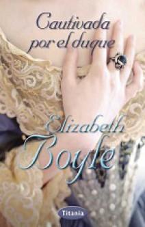 Elizabeth Boyle - Cautivada por el duque