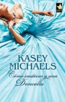 Kasey Michaels - Cómo cautivar a una doncella