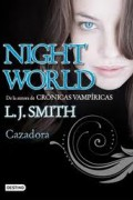 Night world 3. Cazadora.