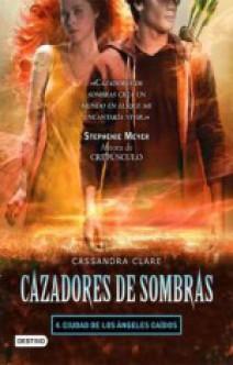 Cassandra Clare - Cazadores de sombras IV: Ciudad de los Ángeles caídos