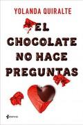 El chocolate no hace preguntas