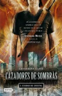 Cassandra Clare - Cazadores de sombras III: Ciudad de Cristal