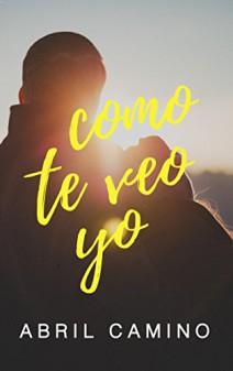 Abril Camino - Como te veo yo