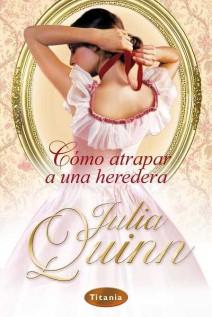 Julia Quinn - Cómo atrapar a una heredera
