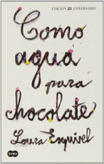 Laura Esquivel - Como agua para chocolate