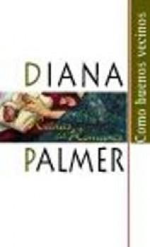 Diana Palmer - Como buenos vecinos