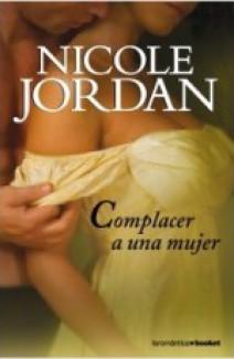 Nicole Jordan - Complacer a una mujer