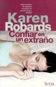 Karen Robards - Confiar en un extraño