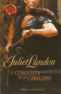 Juliet Landon - La conquista de un caballero