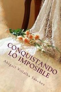 Abigail Villalba Sánchez - Conquistando lo imposible