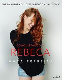 Maca Ferreira - Conquistando a Rebeca