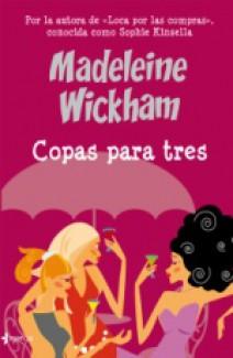 Madeleine Wickham - Copas para tres