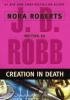J.D. Robb - Creation in death
