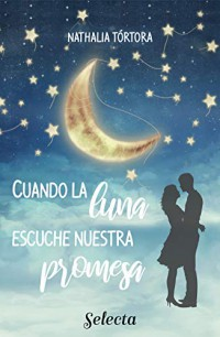 Cuando la luna escuche nuestra promesa
