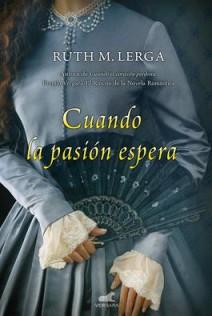 Ruth M. Lerga - Cuando la pasión espera