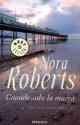 Nora Roberts - Cuando sube la marea
