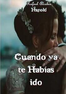 Rafael Alcolea Harold -  Cuando ya te habias ido