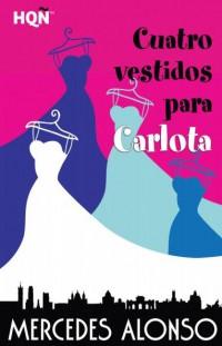 Cuatro vestidos para Carlota