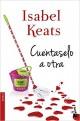 Isabel Keats - Cuéntaselo a otra
