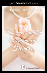 Las feas también los enamoran - Deirdre