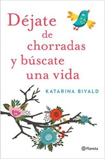 Katarina Bivald - Déjate de chorradas y búscate una vida