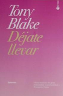 Toni Blake - Déjate llevar