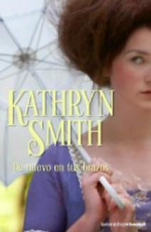 Kathryn Smith - De nuevo en tus brazos